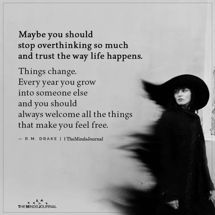 Maybe you should stop overthinking