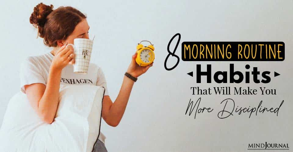 Morning Routine Habits That Will Make You More Disciplined