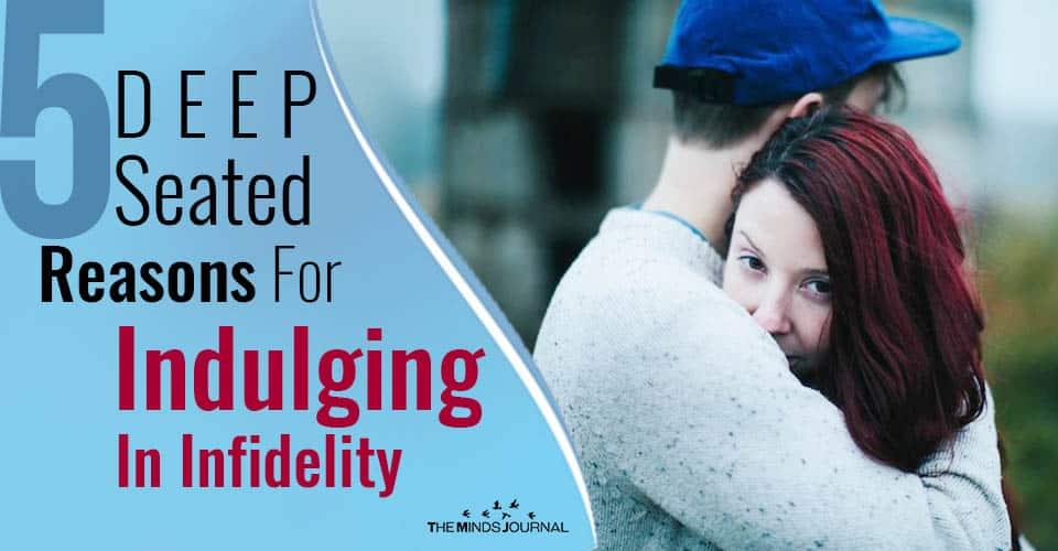 Reasons Indulging In Infidelity