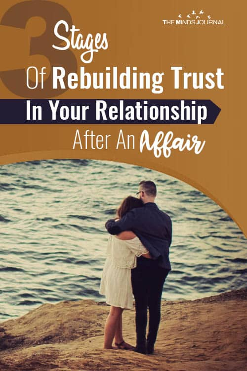 3 Stages Of Rebuilding Trust In Your Relationship After An Affair