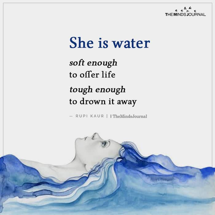 She is water
