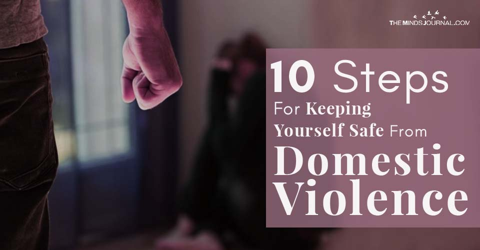 10 Steps For Keeping Yourself Safe From Domestic Violence