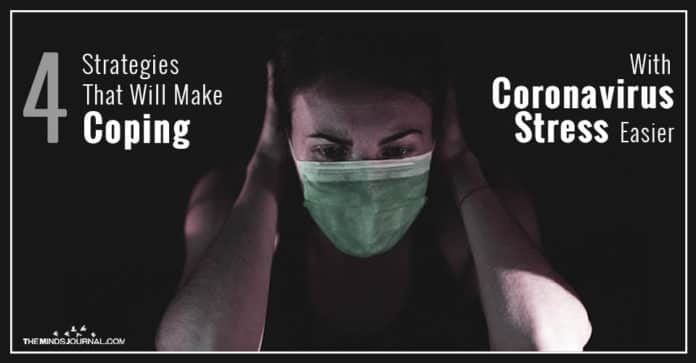 Strategies That Will Make Coping With Coronavirus Stress Easier