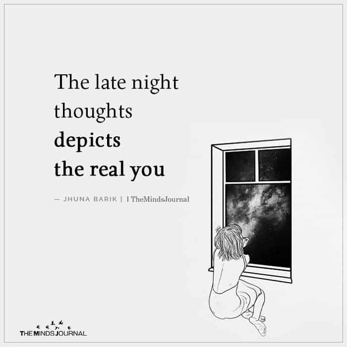 The Late Night Thoughts Depicts The Real You
