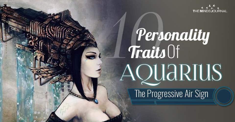 10 Personality Traits Of Aquarius, The Progressive Air Sign