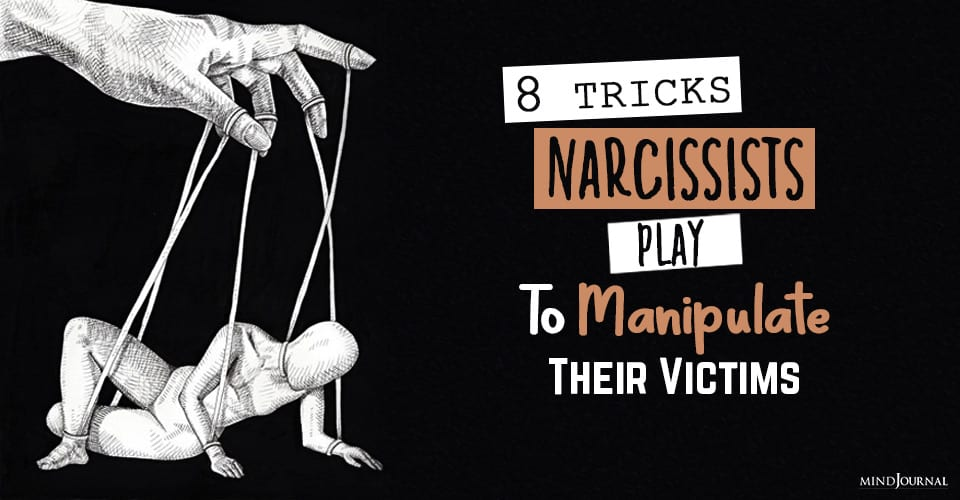 Tricks Narcissists Play To Manipulate Their Victims