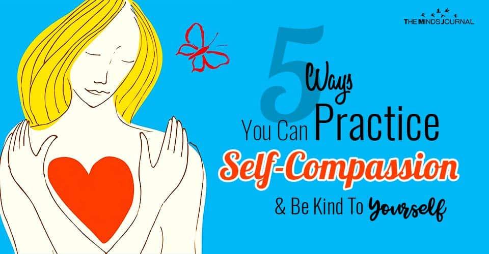 Ways Practice Self Compassion