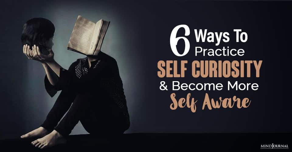 Ways to Practice Self-Curiosity and Become More Self Aware