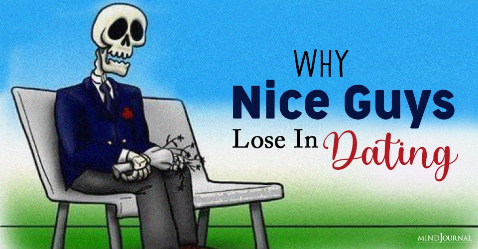 Why Nice Guys Lose In Dating