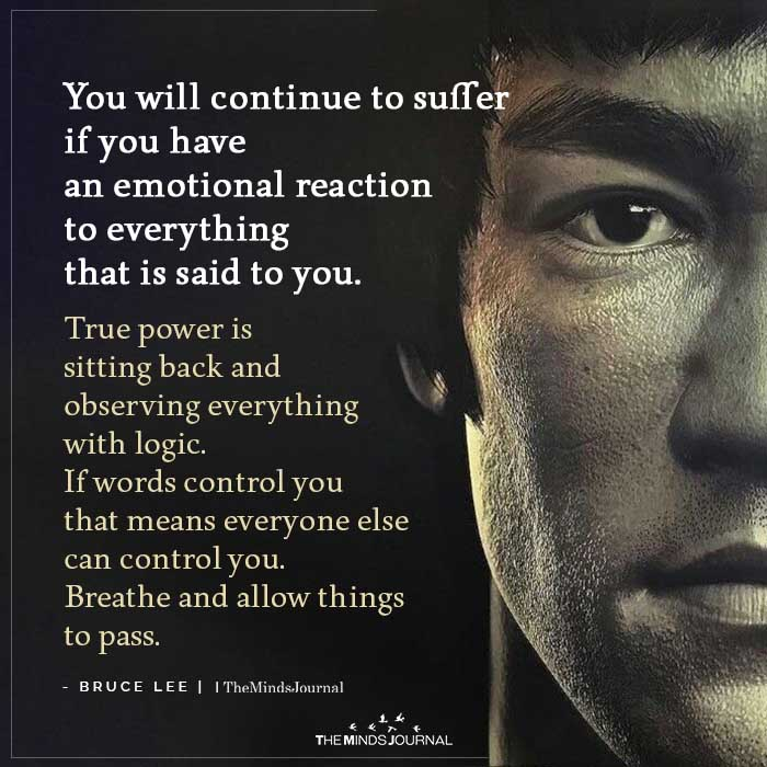 You Will Continues To Suffer If You Have An Emotional Reaction