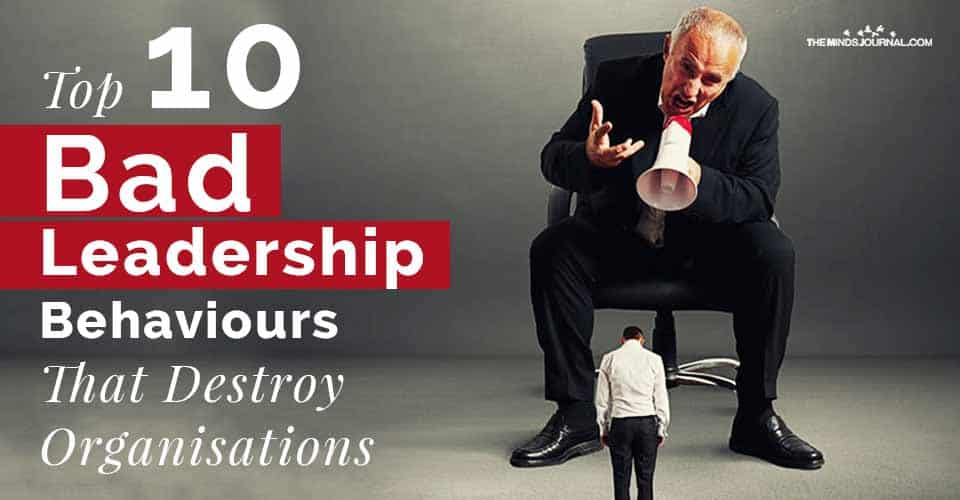 Bad Leadership Behaviors Destroy Organisations