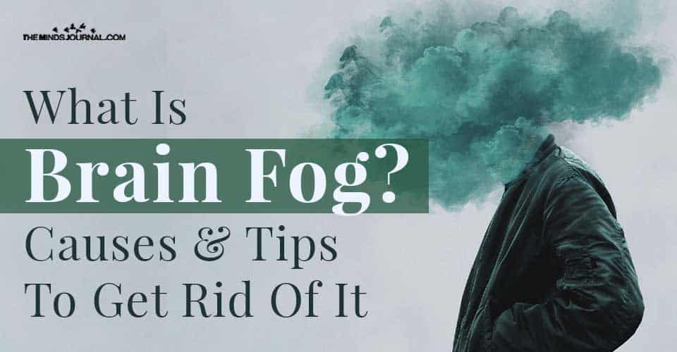 Brain Fog Causes and Tips Get Rid Of It