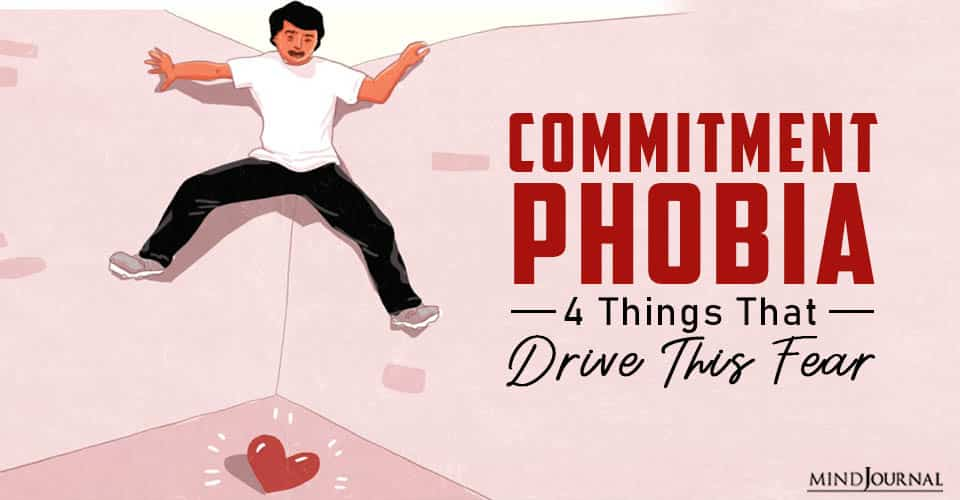 Commitment Phobia Things That Drive This Fear