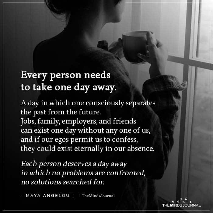 Every person needs to take one day away