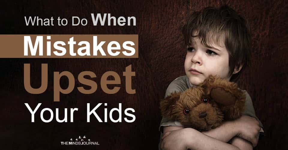 Help When Mistakes Upset Your Kids
