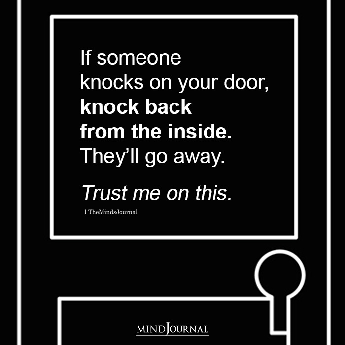 If someone knocks on your door