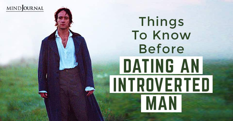 Know Before Dating Introverted Man