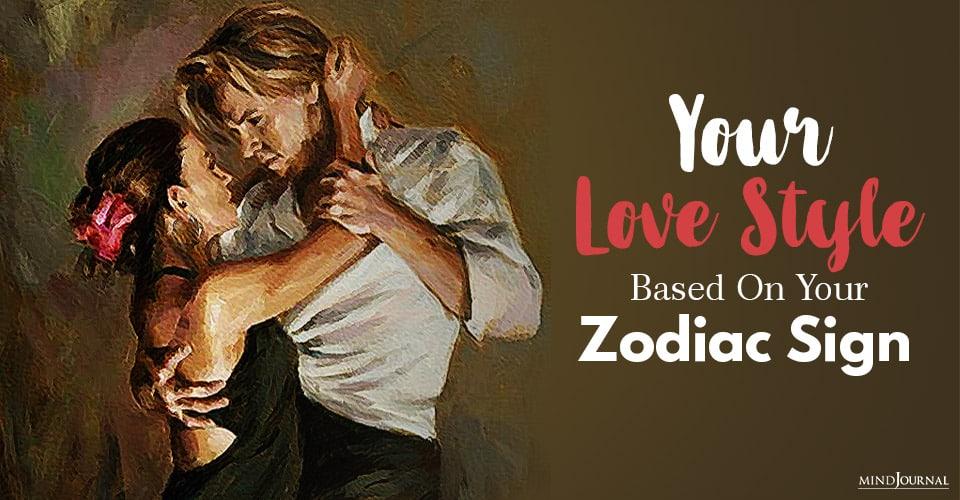 Love Style Based Zodiac Sign