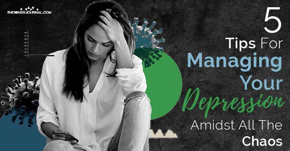 Managing Depression Amidst All Chaos