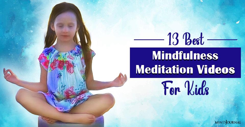 13 Best Mindfulness Meditation Videos For Kids