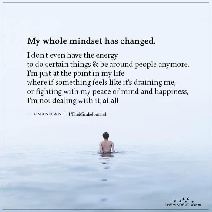 My whole mindset has changed