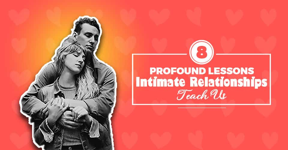 Profound Lessons Intimate Relationships Teach Us Site