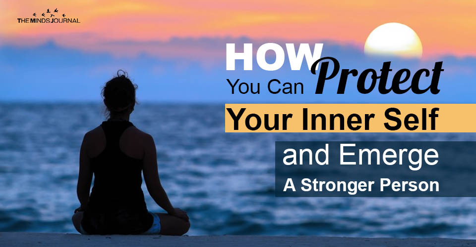 Protect Inner Self Emerge Stronger Person