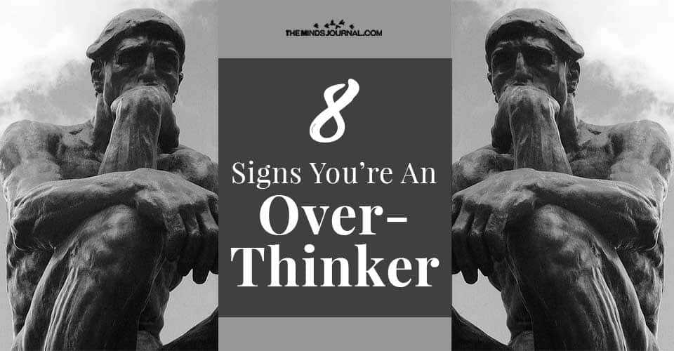 Signs OverThinker Even You Dont Think You Are