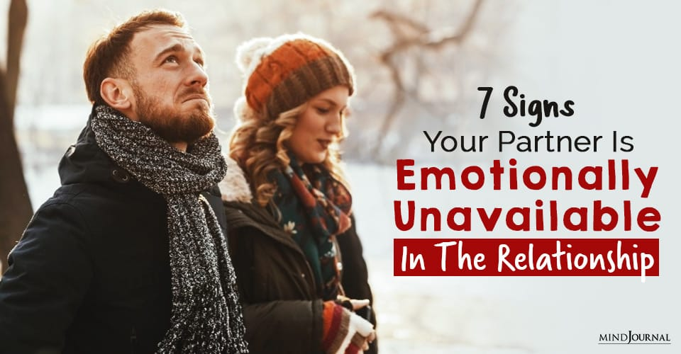Signs Your Partner Is Emotionally Unavailable