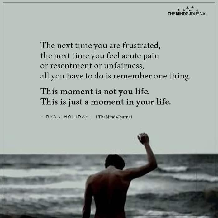 The next time you are frustrated
