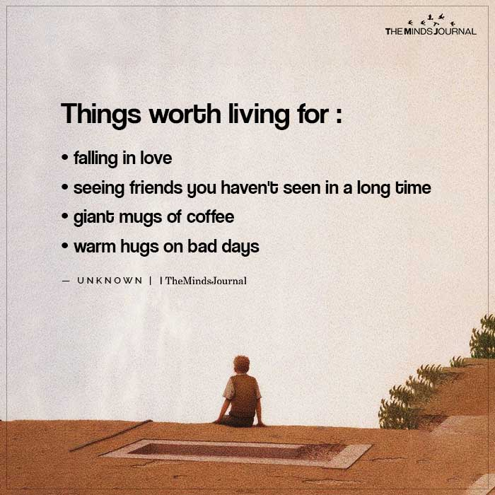 Things worth living for