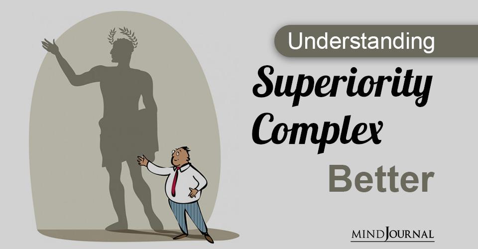 Understanding Superiority Complex Better