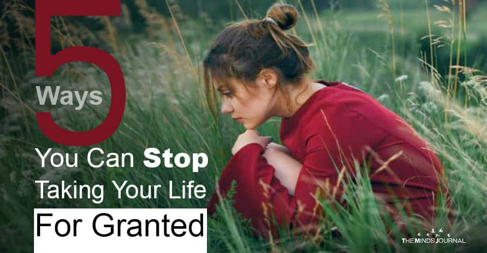 Ways Stop Taking Life for Granted Boost Your Mood