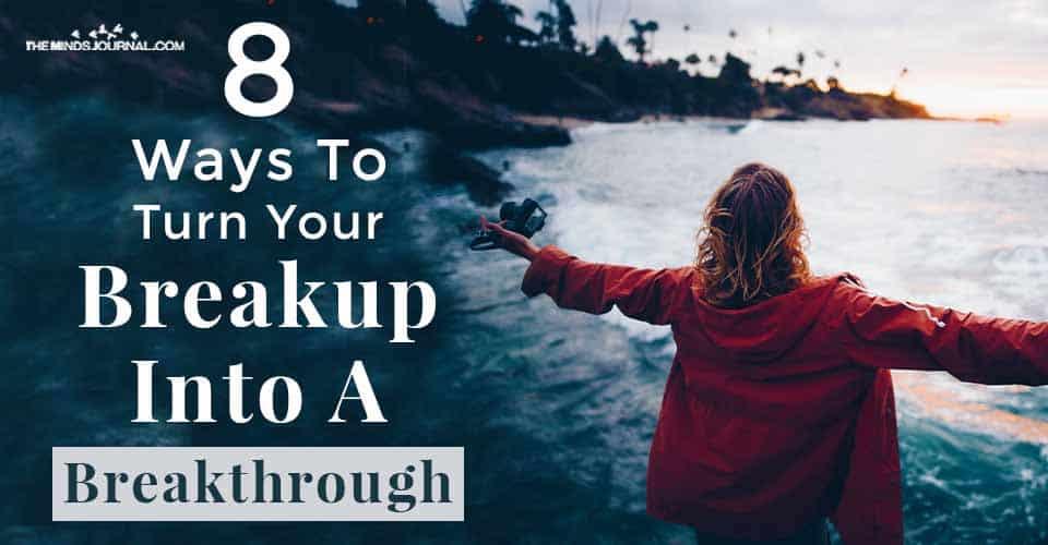 Ways Turn Breakup Into Breakthrough