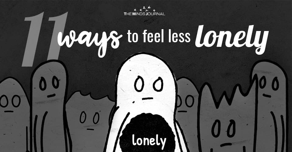 Ways to feel less lonely