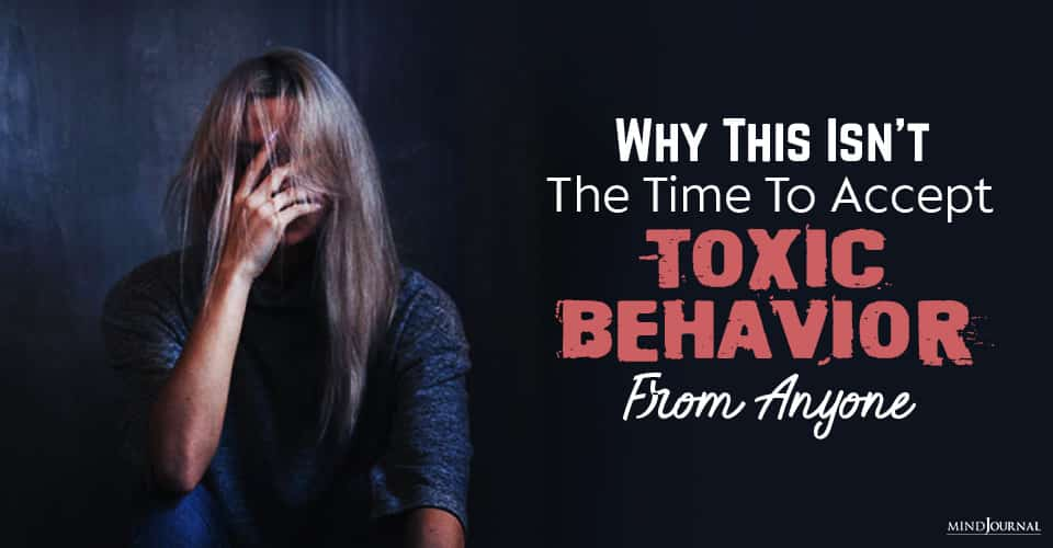 Why This Isn't the Time to Accept Toxic Behavior
