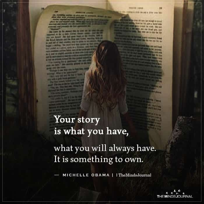 Your story is what you have
