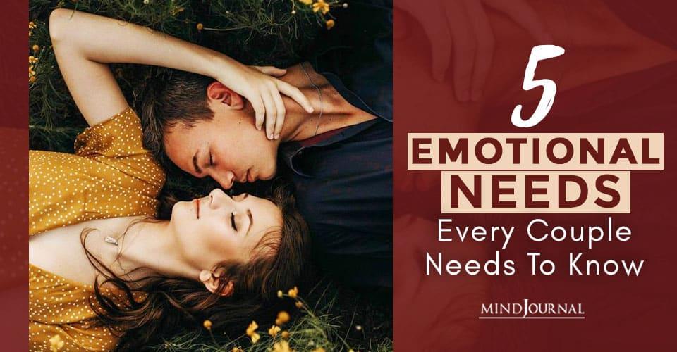 Emotional Needs Every Couple Needs To Know