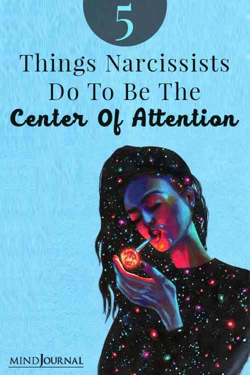 Things Narcissists Do To Be The Center Of Attention Pin