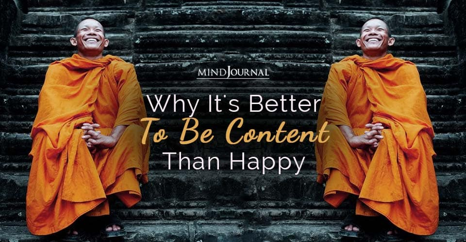 Better To Be Content Than Happy