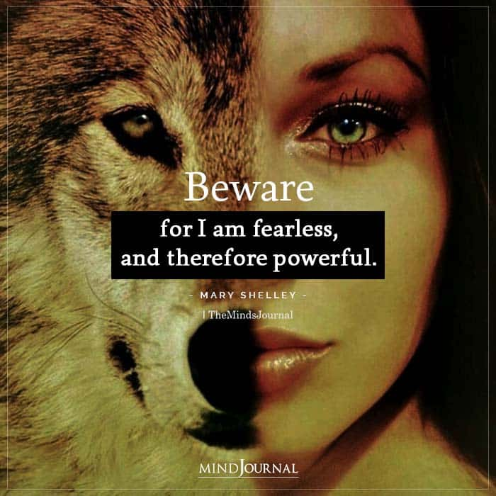 Beware for I am fearless