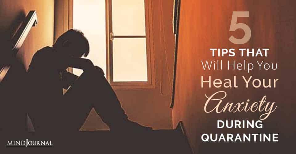 Heal Anxiety During Quarantine