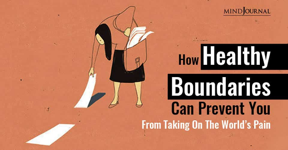 Healthy Boundaries Prevent Taking Worlds Pain