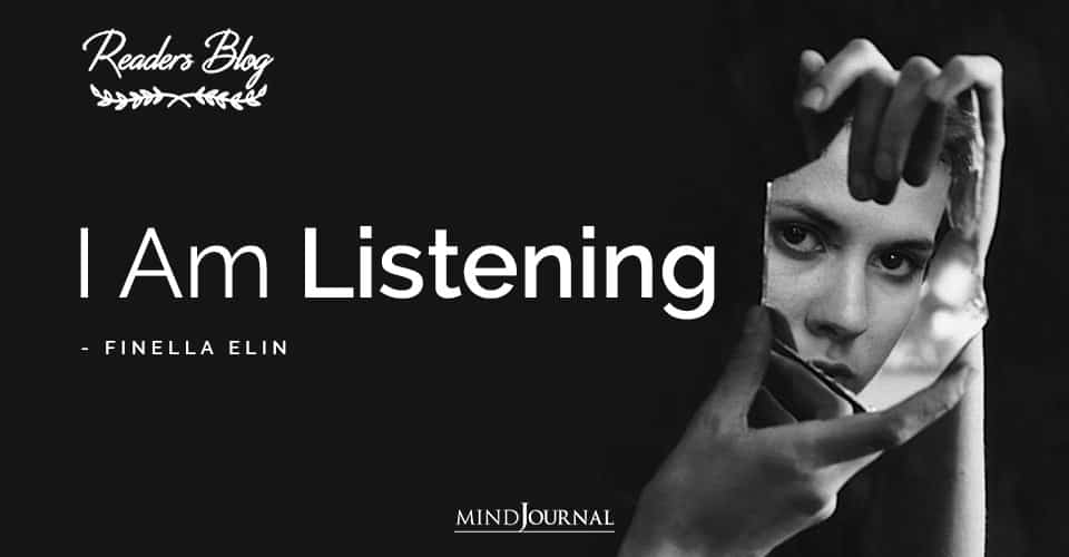 I Am Listening