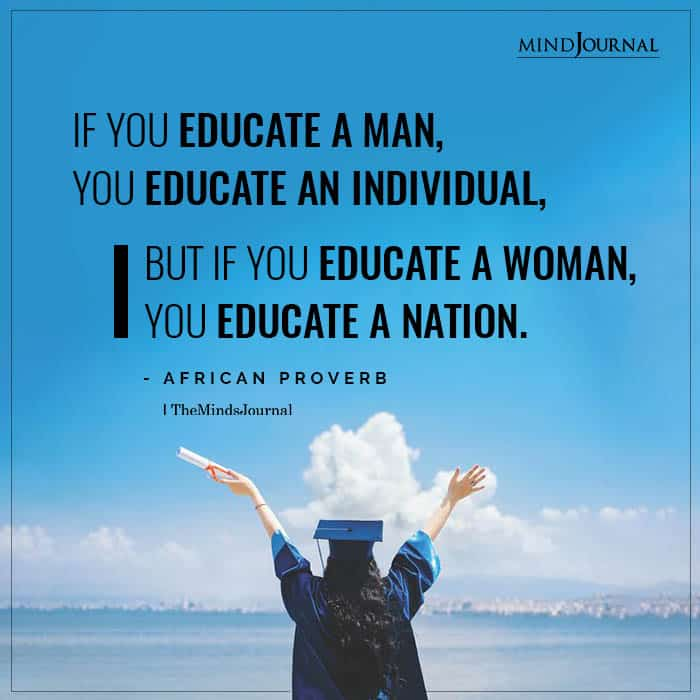 If you educate a man