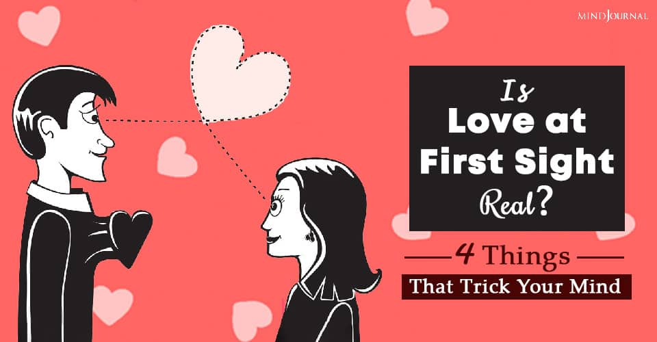 Is Love at First Sight Real? 4 Things That Trick Your Mind