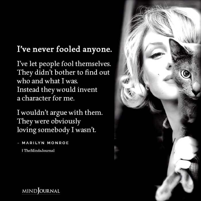 Ive never fooled anyone