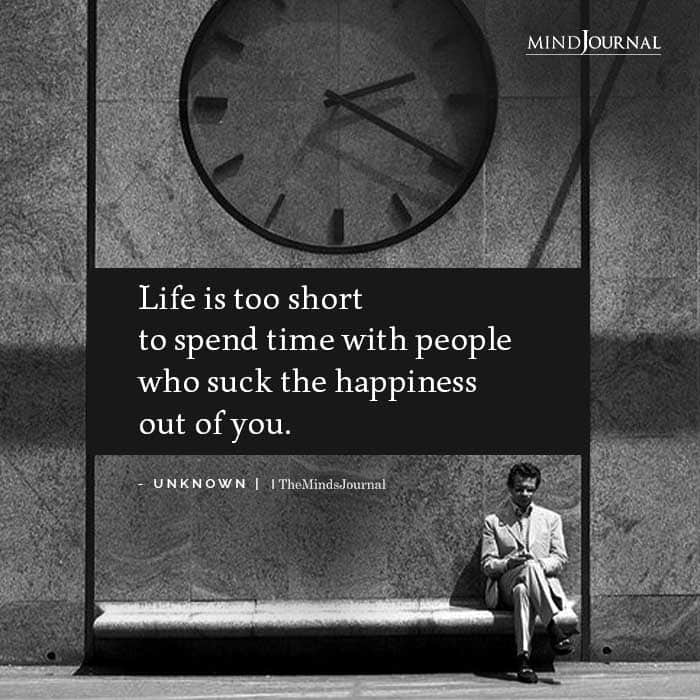 Life is too short to spend time with people who suck