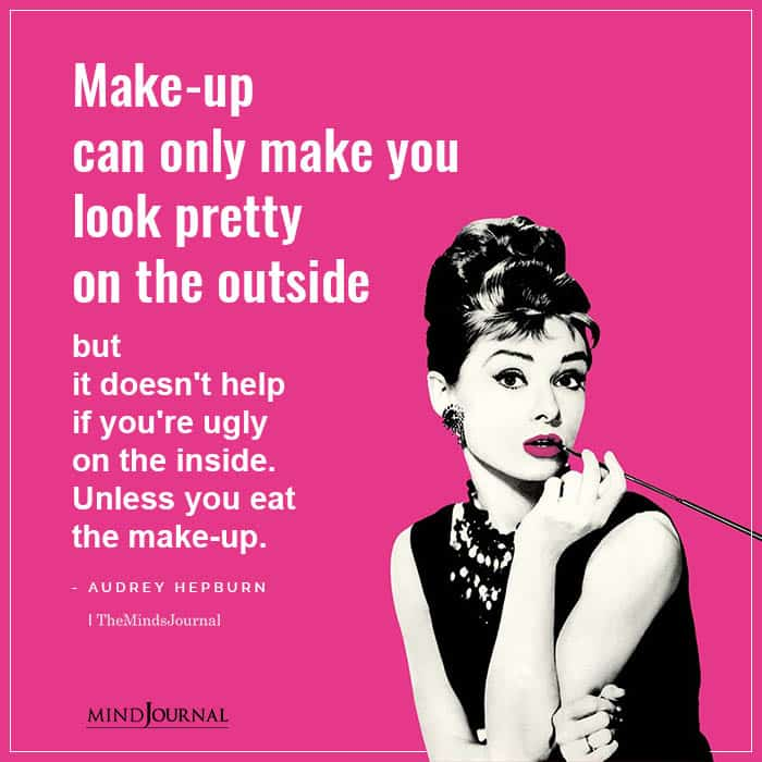 Make-up can only make you look pretty
