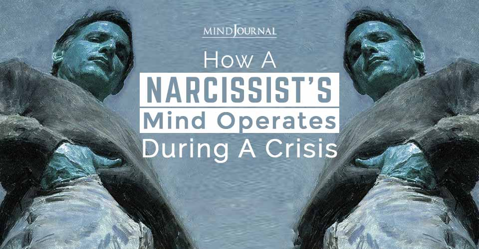 Narcissists Mind Operates During Crisis